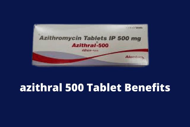 azithral 500 क्या है कैसे काम करता सम्पूर्ण जानकारी